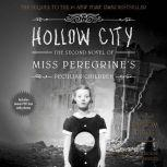 Hollow City The Second Novel of Miss Peregrines Peculiar Children, Ransom Riggs