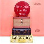How Lulu Lost Her Mind, Rachel Gibson