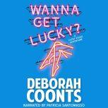 Wanna Get Lucky, Deborah Coonts