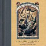 Series of Unfortunate Events #7: The Vile Village, Lemony Snicket