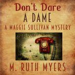 Don't Dare a Dame, M. Ruth Myers