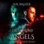The Dichotomy of Angels, N.R. Walker