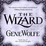 The Wizard Book Two of The Wizard Knight, Gene Wolfe