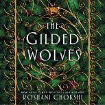 The Gilded Wolves, Roshani Chokshi