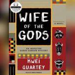 Wife of the Gods, Kwei Quartey