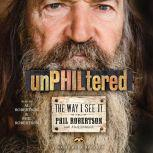 unPHILtered The Way I See It, Phil Robertson
