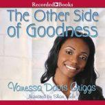 The Other Side of Goodness, Vanessa Davis Griggs