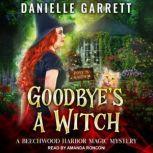 Goodbye's a Witch, Danielle Garrett