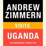 Andrew Zimmern visits Uganda Chapter 4 from THE BIZARRE TRUTH, Andrew Zimmern