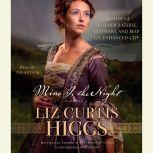 Mine is the Night, Liz Curtis Higgs