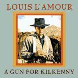 A Gun for Kilkenny, Louis L'Amour