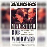 Maestro Greenspans Fed And The American Boom, Bob Woodward