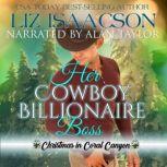 Her Cowboy Billionaire Boss A Whittaker Brothers Novel, Liz Isaacson