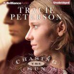Chasing the Sun Land of the Lone Star Book One, Tracie Peterson