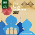 The Road to Oxiana, Robert Byron