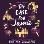 The Case for Jamie, Brittany Cavallaro