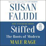 Stiffed The Roots of Modern Male Rage, Susan Faludi