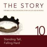 The Story Audio Bible - New International Version, NIV: Chapter 10 - Standing Tall, Falling Hard, Zondervan
