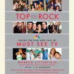 Top of the Rock Inside the Rise and Fall of Must See TV, Warren Littlefield