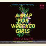 A Map for Wrecked Girls, Jessica Taylor