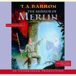 The Mirror of Merlin Book 4 of The Lost Years of Merlin, T.A. Barron