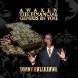 Awaken The Financial Genius In You, Tonny Rutakirwa