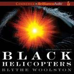 Black Helicopters, Blythe Woolston