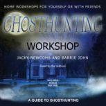 Ghosthunting Workshop, Jacky Newcomb and Barrie John