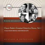 Classic Radios Greatest Detective Shows, Vol. 1, Hollywood 360