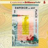 The Emperor of Any Place, Tim Wynne-Jones