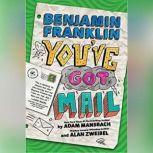 Benjamin Franklin: You've Got Mail, Adam Mansbach