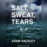 Salt, Sweat, Tears The Men Who Rowed the Oceans, Adam Rackley