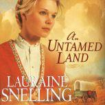 An Untamed Land, Lauraine Snelling