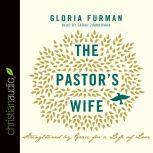 The Pastor's Wife Strengthened by Grace for a Life of Love, Gloria Furman