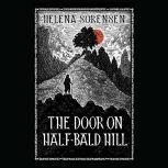 The Door of Half-Bald Hill, Helena Sorensen