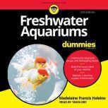 Freshwater Aquariums For Dummies 3rd Edition, Madelaine Francis Heleine