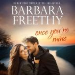Once You're Mine Callaway Cousins #4, Barbara Freethy