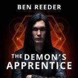 The Demons Apprentice, Ben Reeder