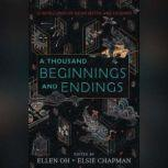 A Thousand Beginnings and Endings, Ellen Oh