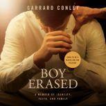 Boy Erased A Memoir, Garrard Conley