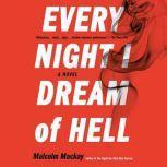 Every Night I Dream of Hell, Malcolm Mackay
