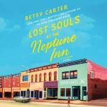 Lost Souls at the Neptune Inn, Betsy Carter