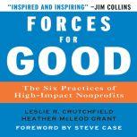 Forces for Good The Six Practices of High-Impact Non-Profits, Leslie R. Crutchfield
