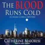 The Blood Runs Cold A Chiara Corelli Mystery, Catherine Maiorisi
