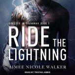 Ride the Lightning, Aimee Nicole Walker