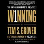Winning The Unforgiving Race to Greatness, Tim S. Grover