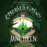 The Emerald Circus Stories, Jane Yolen