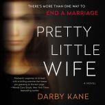 Pretty Little Wife A Novel, Darby Kane