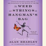 The Weed That Strings the Hangman's Bag A Flavia de Luce Mystery, Alan Bradley
