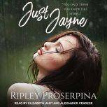 Just Jayne, Ripley Proserpina